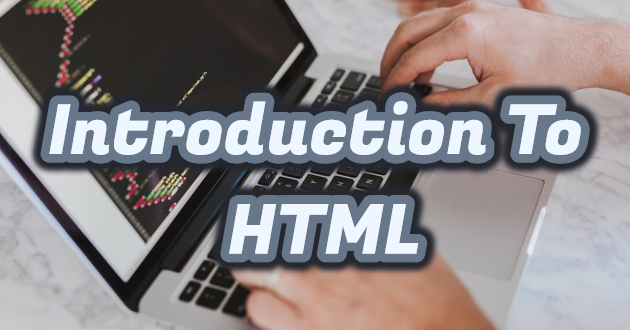 What is HTML? Introduction to HTML with Examples