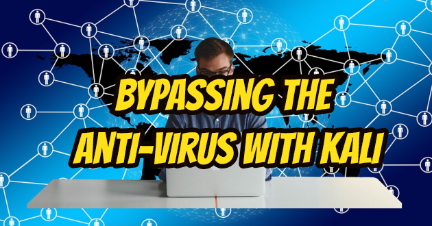 Bypassing the Anti-Virus with Kali