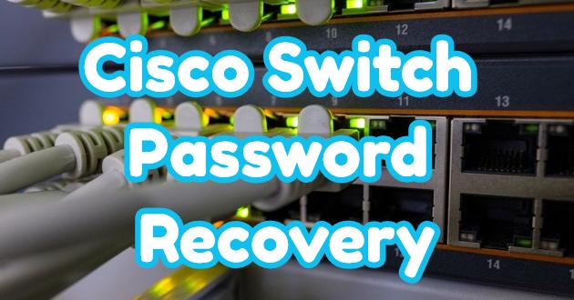 Cisco Switch Password Recovery