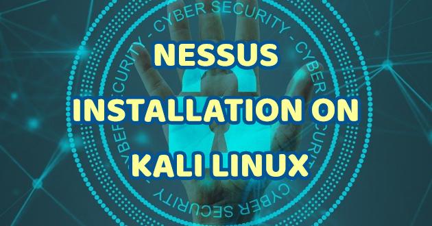 NESSUS INSTALLATION ON KALI LINUX