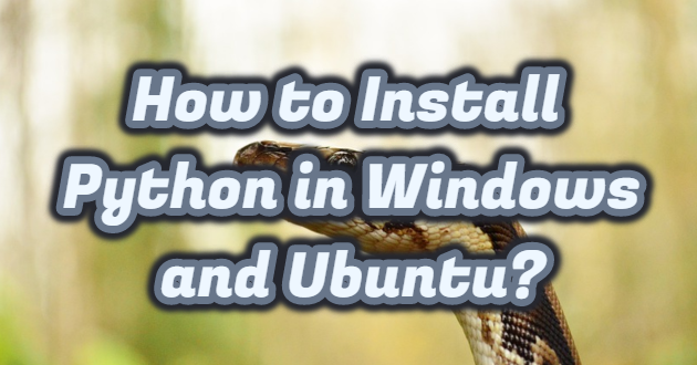How to Install Python in Windows and Ubuntu?
