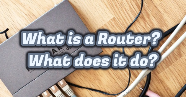 What is a Router? What does it do?
