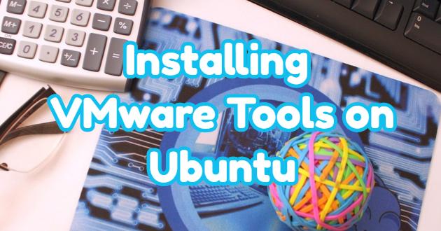 Installing VMware Tools on Ubuntu