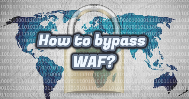 How to bypass WAF?