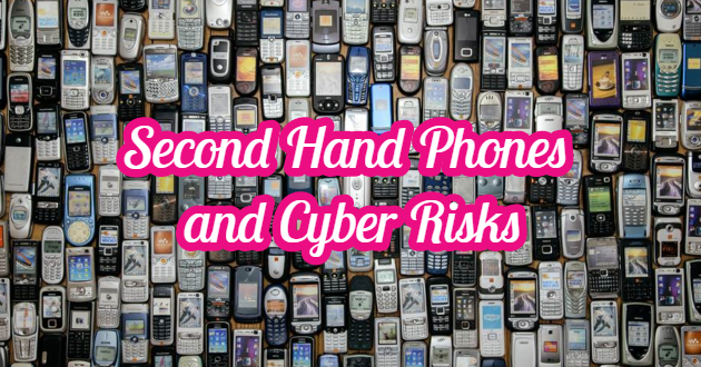 Second Hand Phones and Cyber ​​Risks