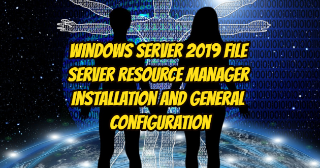 Windows Server 2019 File Server Resource Manager Installation and General Configuration