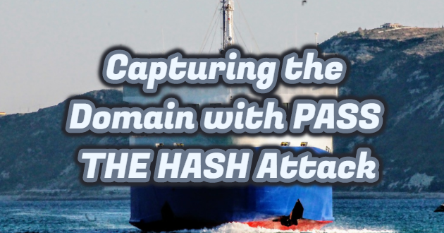 Capturing the Domain with PASS THE HASH Attack