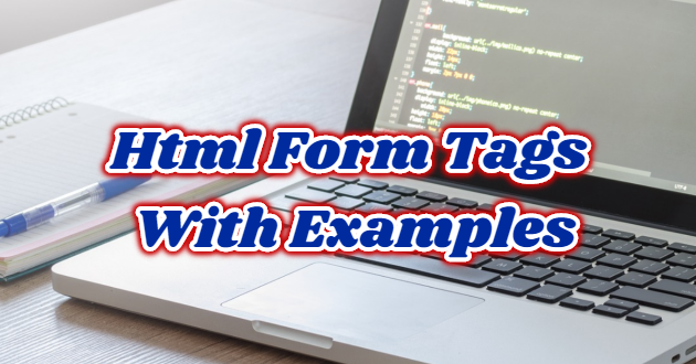 Html Form Tags With Examples