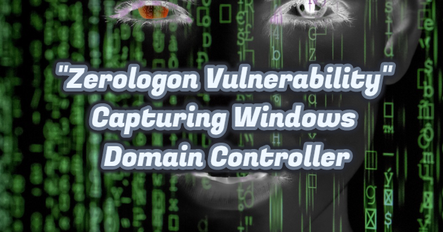 """Zerologon Vulnerability"" Capturing Windows Domain Controller"