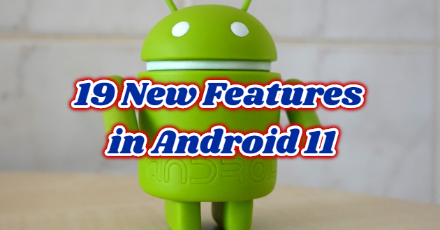 19 New Features in Android 11