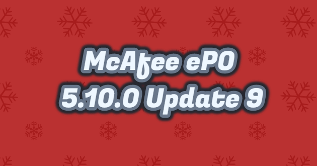 McAfee ePO 5.10.0 Update 9