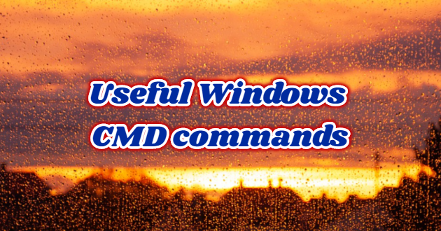 Useful Windows CMD Commands and Their Uses