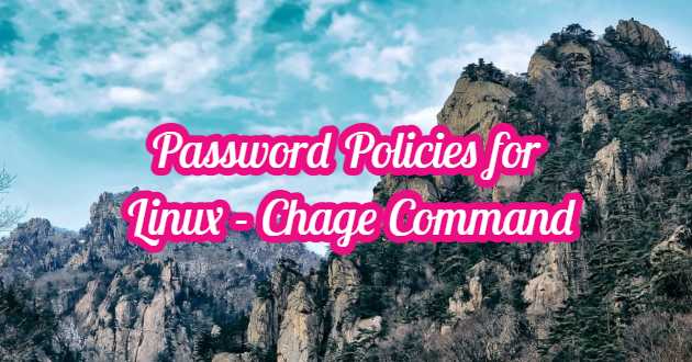 Password Policies for Linux – Chage Command