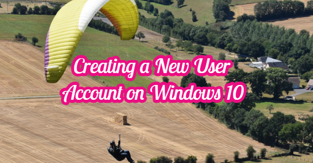 Creating a New User Account on Windows 10