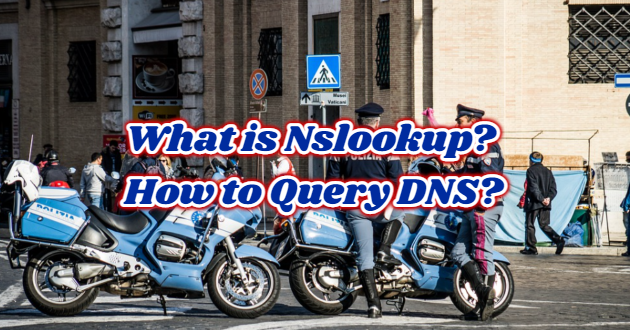 What is Nslookup? How to Query DNS?