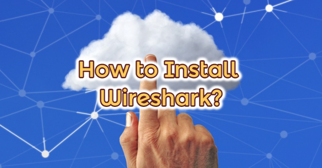 How to Install Wireshark?