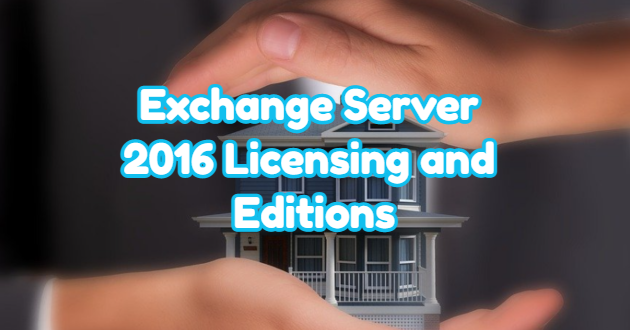 Exchange Server 2016 Licensing and Editions