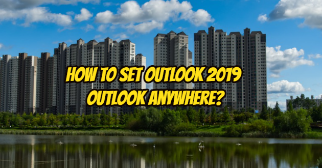 How to Set Outlook 2019 Anywhere?