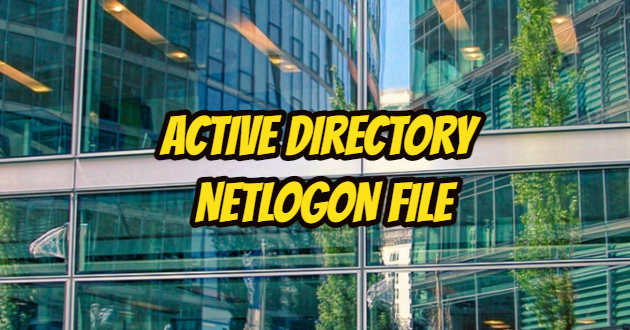 What is Active Directory NETLOGON File?