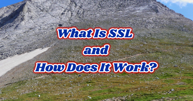 What Is SSL and How Does It Work?